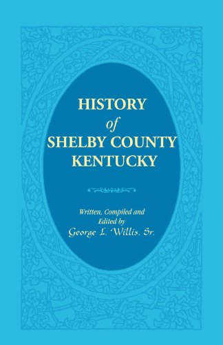 History of Shelby County Kentucky (Paperback): George L Willis