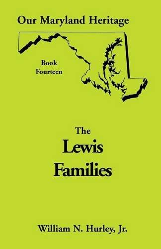 Our Maryland Heritage, Book 14: Lewis Families: William Neal Hurley