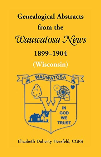 9780788411991: Genealogical abstracts from the Wauwatosa news, 1899-1904