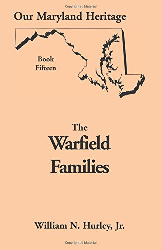 Our Maryland Heritage, Book 15: The Warfield: Jr. William Neal