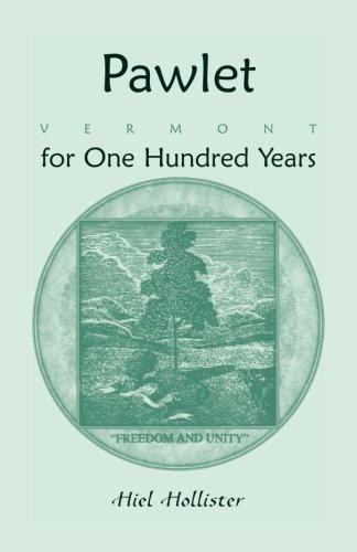 Pawlet, Vermont for One Hundred Years: Hiel Hollister