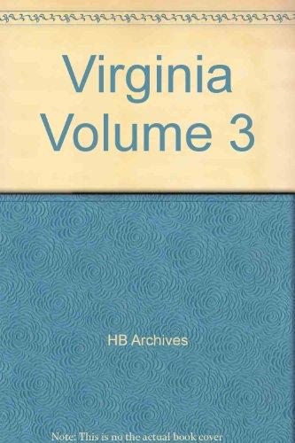 VIRGINIA Volume 3: HB Archives