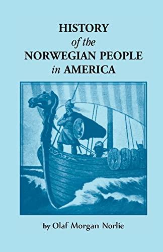History of the Norwegian People in North America: Olaf Morgan Norlie
