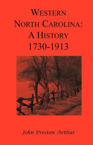 Western North Carolina: A history (from 1730 to 1913): John Preston Arthur