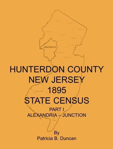 HUNTERDON COUNTY, NEW JERSEY, 1895 STATE CENSUS, Part I: Alexandria-Junction: Duncan, Patricia B.