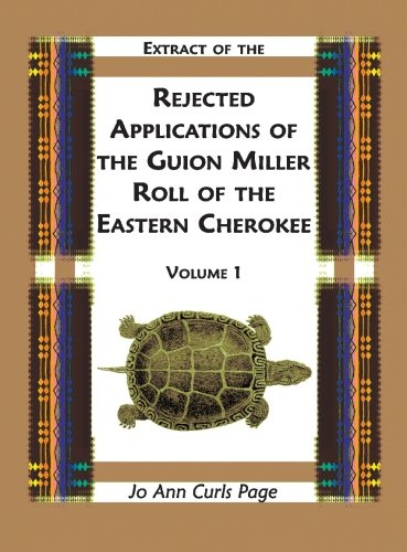 9780788413155: Extract of Rejected Applications of the Guion Miller Roll of the Eastern Cherokee, Volume 1