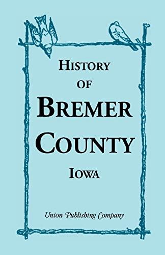 History of Bremer County, Iowa: Union Publishing Company