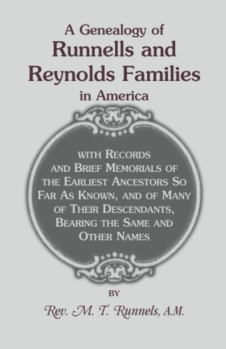 9780788413247: A   Genealogy of Runnells and Reynolds Families in America; Runnels, Runels, Runnels, Runeles, Runells, Runnells, Runils, Runails, Renolls and Reynold