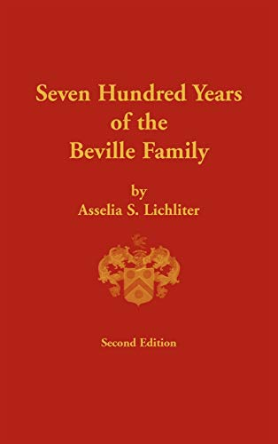 700 Years of the Beville Family: Asselia S. Lichliter;