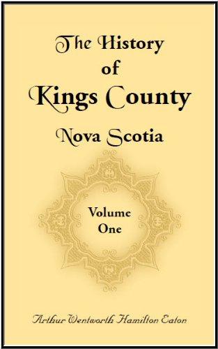 The History of Kings County Nova Scotia: Eaton, Arthur Wentworth