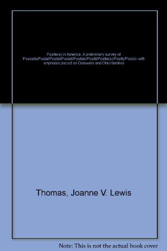 Postle(s) In America, Volume 1: A prelininary survey of Possels/Postal/ Postel/ ...