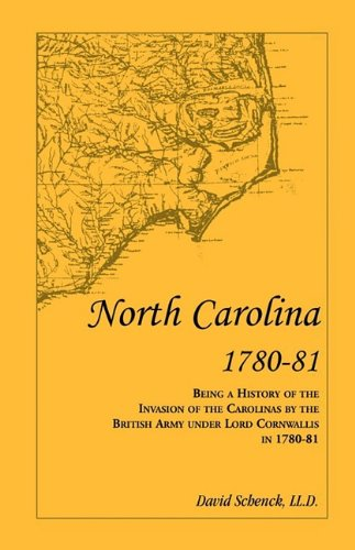 9780788414411: North Carolina 1780-81: Being a History of the Invasion of the Carolinas by the British Army under Lord Cornwallis in 1780-81