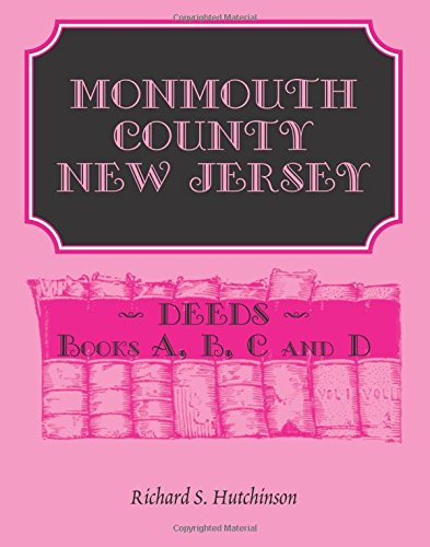 9780788414794: Monmouth County, New Jersey, Deeds - Books A, B, C and D