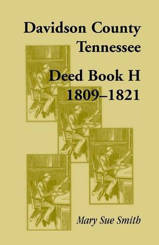 DAVIDSON COUNTY, TENNESSEE, DEED BOOK H: 1809-1821: Mary Sue Smith
