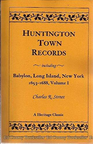 9780788414930: Huntington Town Records, Including Babylon, Long Island, N.Y. 1653-1688