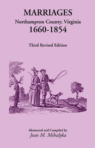 9780788415067: Marriages: Northampton County, Virginia, 1660-1854, Third Revised Edition
