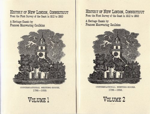 History of New London, Connecticut: From the: Caulkins, Frances Manwaring