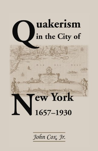 9780788415609: Quakerism In The City Of New York 16571930