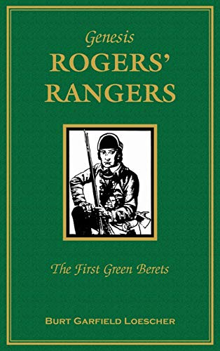 9780788415753: Genesis, Rogers Rangers: The First Green Berets, The Corps & The Revivals, April 6, 1758-December 24, 1783