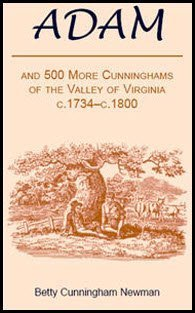 Adam, and 500 More Cunninghams of the Valley of Virginia, c.1734-c.1800: Betty Cunningham Newman