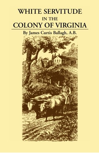 9780788417078: White Servitude in the Colony of Virginia: A Study of the System of Indentured Labor in the American Colonies