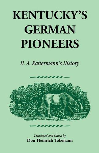 9780788417351: Kentucky's German Pioneers: H.A. Rattermann's History