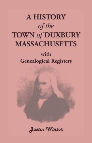 9780788417474: A History Of The Town Of Duxbury, Massachusetts, with Genealogical Registers (A Heritage classic)