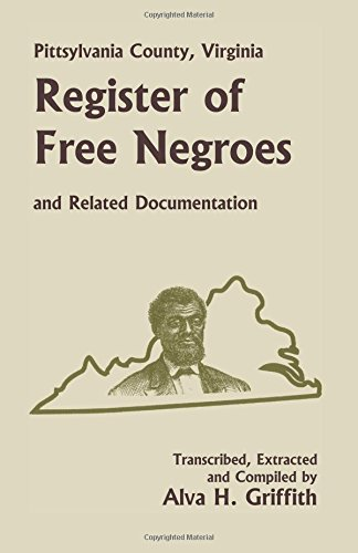 9780788417801: Pittsylvania County, Virginia Register of Free Negroes and Related Documentation