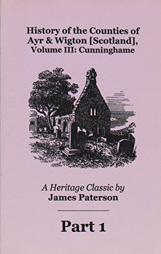 History of the Counties of Ayr Wigton: Paterson, James