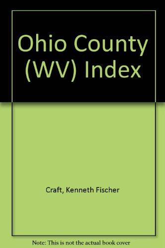 OHIO COUNTY (WEST VIRGINIA) INDEX, Volume 7C: Cumulative 'Personal Time Line' Index To ...