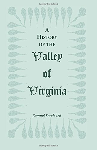 9780788418662: A History of the Valley of Virginia