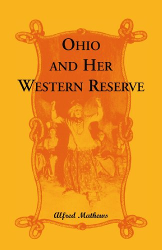 Ohio And Her Western Reserve With a Story of Three States Leading to the Latter from Connecticut by...