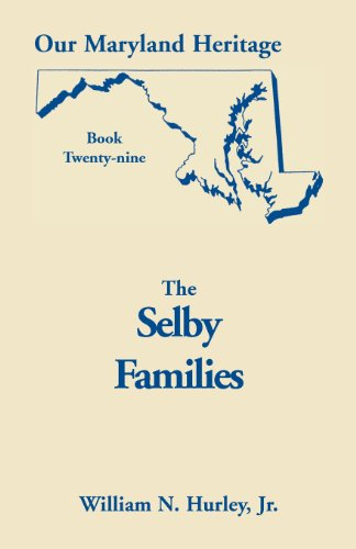 9780788419133: Our Maryland Heritage, Book 29: Selby Families