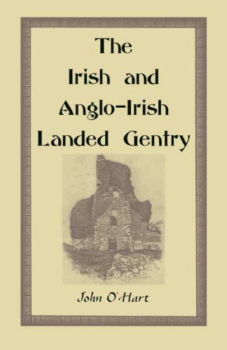 THE IRISH AND ANGLO-IRISH LANDED GENTRY, When: O'Hart, John