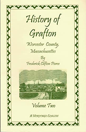 HISTORY OF GRAFTON, WORCESTER COUNTY, MASSACHUSETTS, from its Early Settlement by the Indians in ...