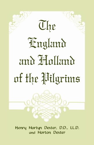 9780788419447: The England and Holland of the Pilgrims