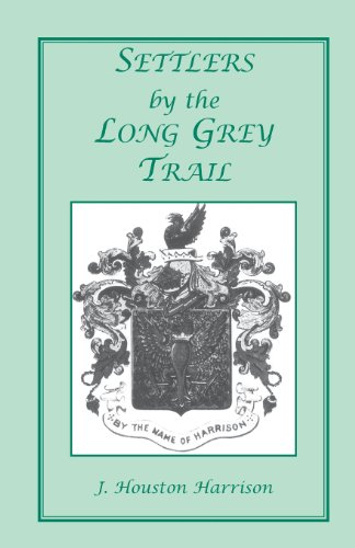 9780788419751: Settlers by the Long Grey Trail: A Contribution to the History and Genealogy of Colonial Families of Rockingham County, Virginia. Some Pioneers to Old ... of the Family of Harrison and Allied Lines