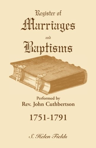9780788419980: Register of Marriages and Baptisms performed by Rev. John Cuthbertson, 1751-1791 (A Heritage classic)