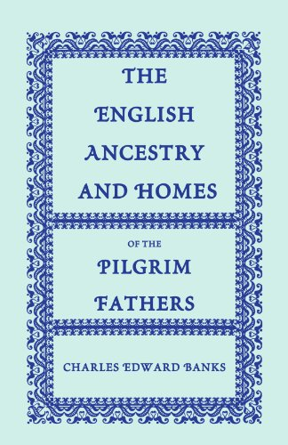 9780788420214: The English Ancestry and Homes of the Pilgrim Fathers : Who Came to Plymouth on the Mayflower in 1620, the Fortune in 1621, and the Anne and the Little James in 1623