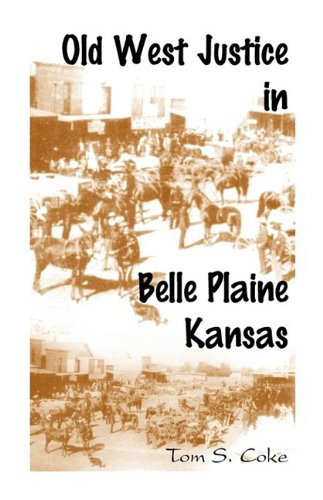 Old West Justice in Belle Plaine, Kansas: Tom S. Coke