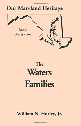 9780788420511: Our Maryland Heritage, Book 32: The Waters Families