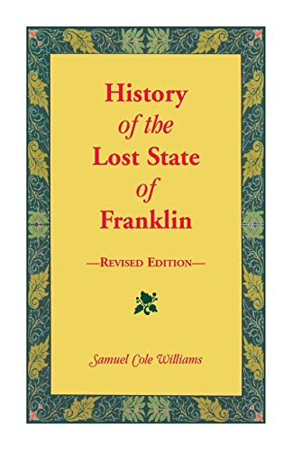 9780788420665: History of the Lost State of Franklin
