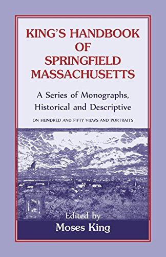King's Handbook Of Springfield, Massachusetts-A Series of Monographs, Historical and ...