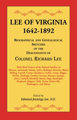 Lee of Virginia, 1642-1892: Biographical and Genealogical Sketches of the Descendants of Colonel ...
