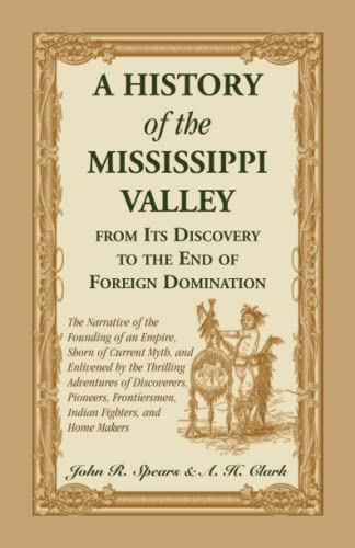 A History of the Mississippi Valley : Spears, John R.;