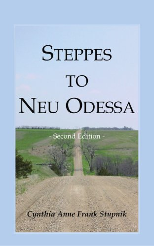 9780788421204: Steppes to Neu Odessa: Germans from Russia Who Settled in Odessa Township, Dakota Territory, 1872-1876, 2nd ed.