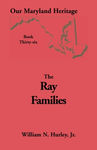9780788421372: Our Maryland Heritage, Book 36: Ray Families