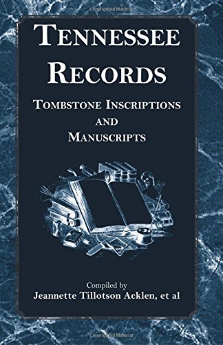 9780788421440: Tennessee Records: Tombstone Inscriptions and Manuscripts
