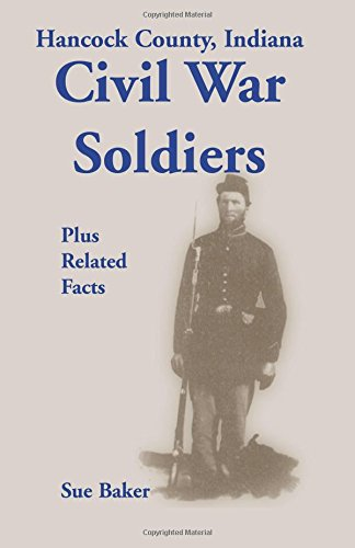 9780788421815: Hancock County, Indiana: Civil War Soldiers Plus Related Facts