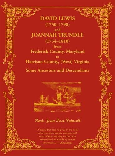 9780788422140: David Lewis and Joannah Trundle from Frederick County, Maryland to Harrison County, West Virginia: Some Ancestors and Descendants